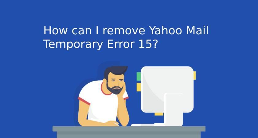 Yahoo Temporary Error 15
