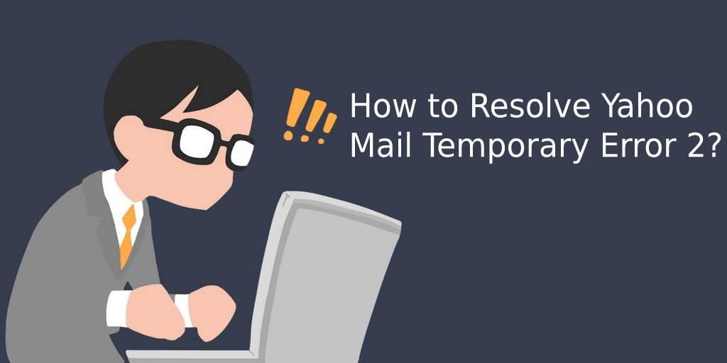 Yahoo mail temporary error 2