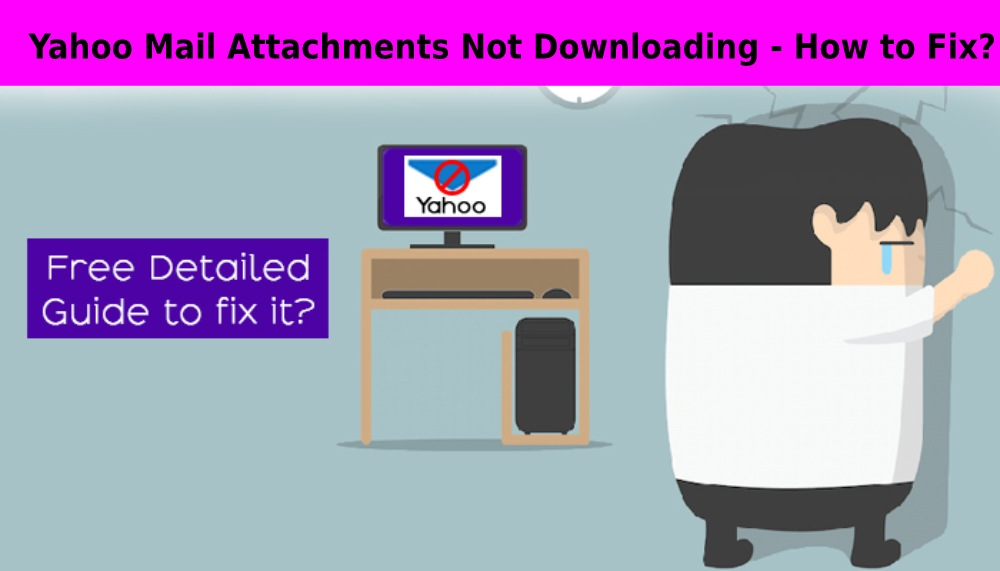 Yahoo Mail Attachment Not Downloading